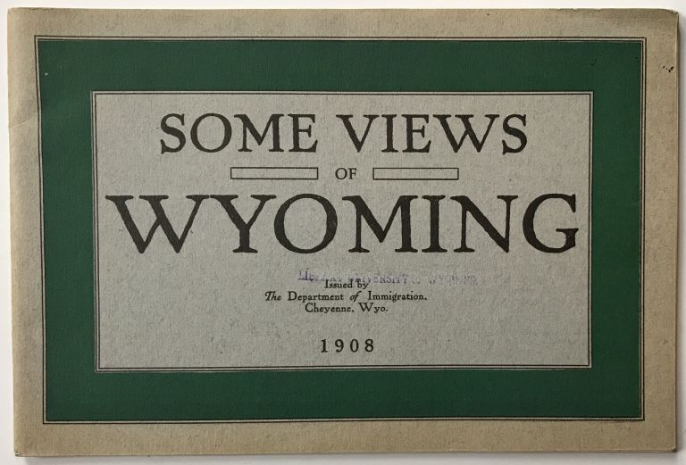 Some Views of Wyoming [cover title]. Wyoming.
