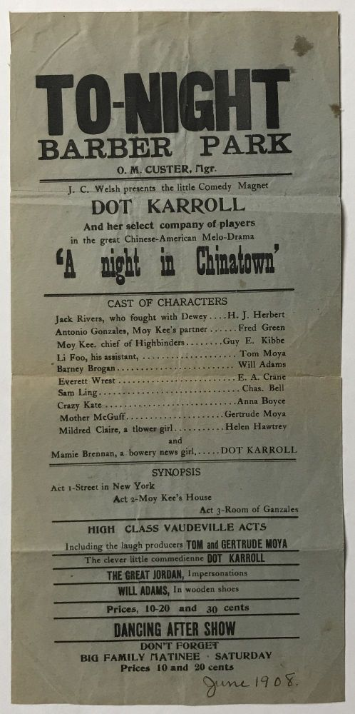 To-night Barber Park, O.M. Custer, Mgr. J.C. Welsh Presents the Little Comedy Magnet Dot Karroll and Her Select Company of Players in the Great Chinese-American Melo-Drama 'A Night in Chinatown' [caption title]. Chinese-Americana.