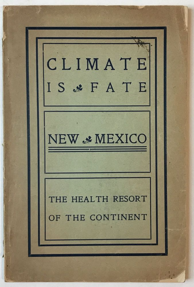 Climatology and Mineral Springs of New Mexico -- Health and Pleasure Resorts. New Mexico.