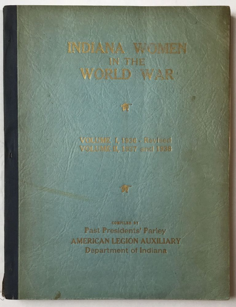 Indiana Women in the World War. Volume I[-II]. World War I.