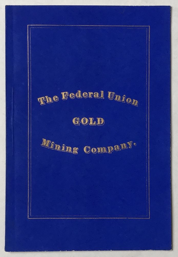 By-Laws of the Federal Union Mining Company, Clear Creek County, Colorado. Organized March 27, 1866. Capital Stock $100,000. Colorado, Mining.