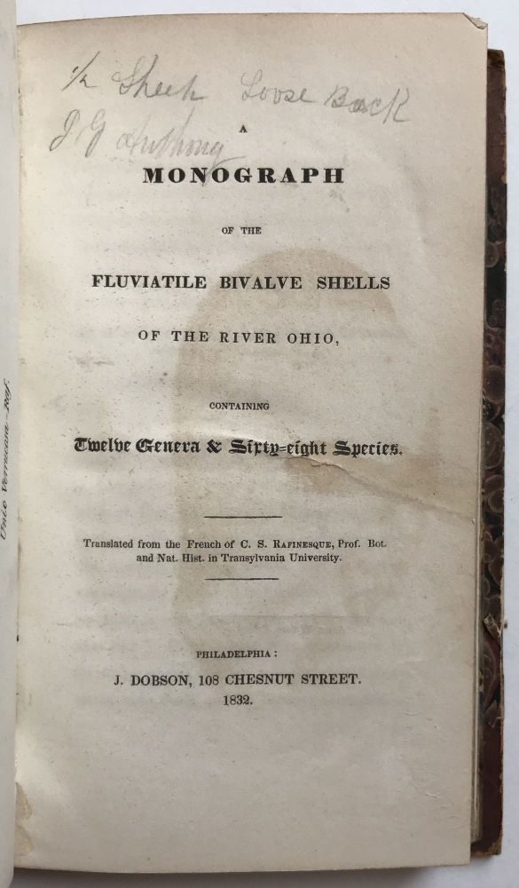 A Monograph on the Fluviatile Bivalve Shells of the River Ohio, Containing Twelve Genera & Sixty-eight Species. C. S. Rafinesque.
