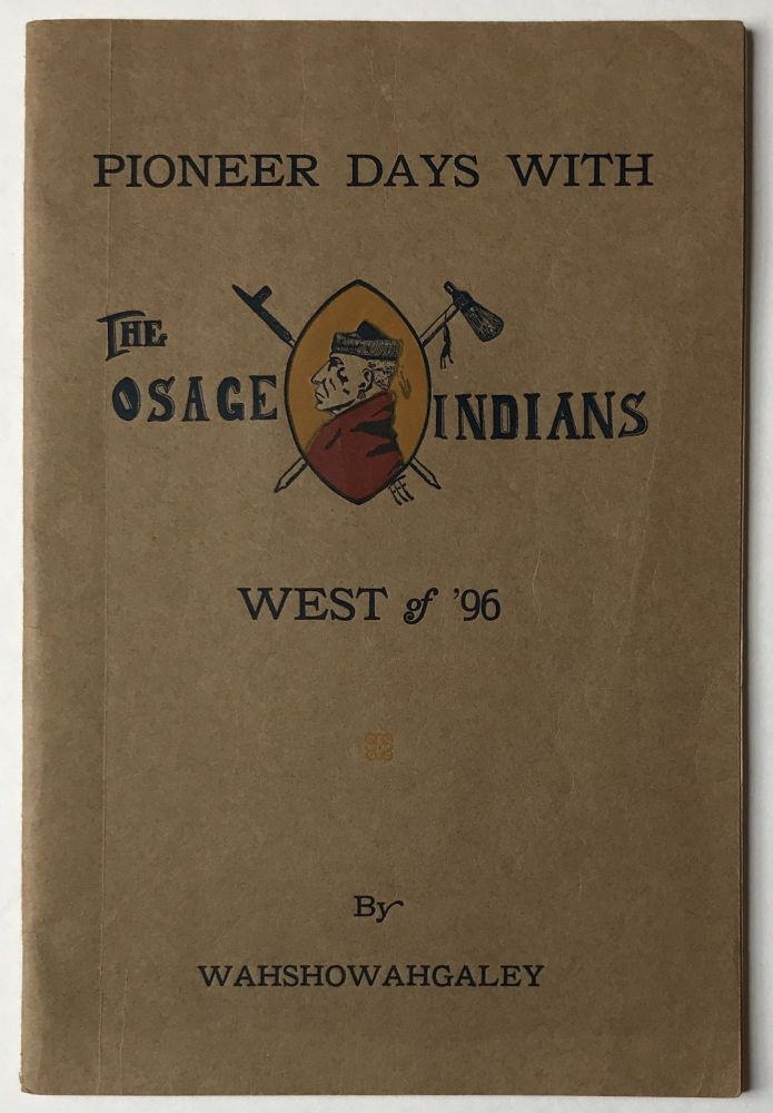 Pioneer Days with the Osage Indians West of '96. T. M. Finney.