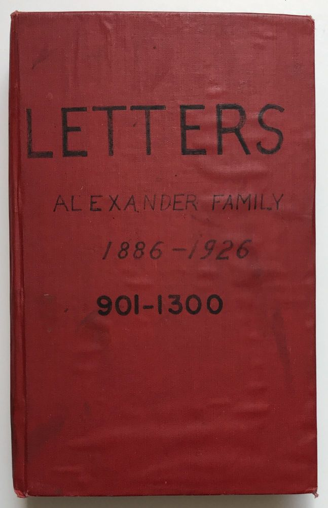 Letters 1886 to 1926. Henry R. Alexander, Blanche F. Alexander, William A. Alexander. Compiled by W.A. Alexander [manuscript title]. Henry Ruffner Alexander.