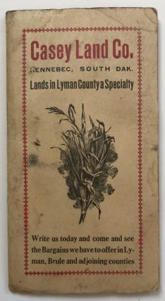 Casey Land Co. Kennebec, South Dakota. Lands in Lyman County a Specialty.