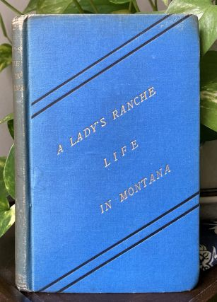 A Lady's Ranche Life in Montana. Isabelle Randall
