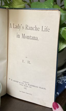 A Lady's Ranche Life in Montana