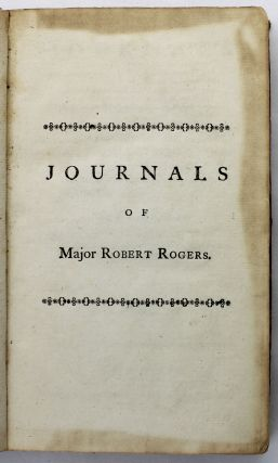 Journals of Major Robert Rogers: Containing an Account of the Several Excursions He Made Under the Generals Who Commanded Upon the Continent of North America, During the Late War...