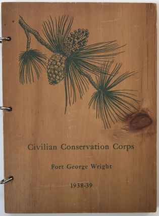 Fort George Wright District Civilian Conservation Corps Annual 1938-39. Civilian Conservation Corps