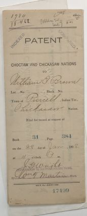 Patent Choctaw and Chickasaw Nations to William E. Brown...Town of Purcell, Indian Ter.,...