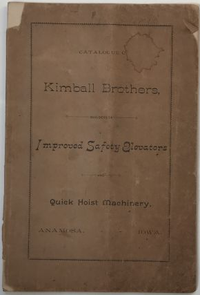 Catalogue C. Kimball Brothers, Builders of Improved Safety Elevators and Quick Hoist Machinery....