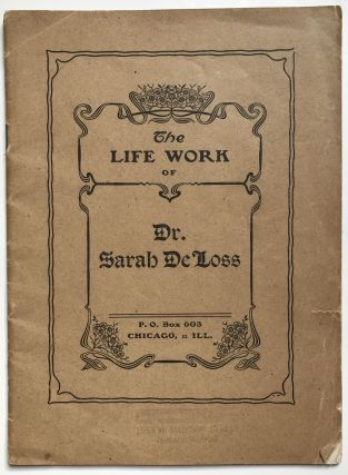 The Life Work of Dr. Sarah DeLoss [cover title]. Homeopathic Medicine