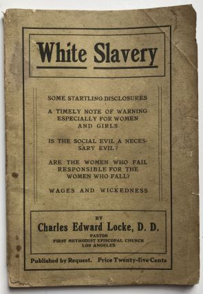 White Slavery. Some Startling Disclosures. A Timely Note of Warning, Especially to Women and...