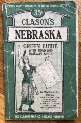 Clason's Nebraska Green Guide with Road and Railway Maps. Nebraska