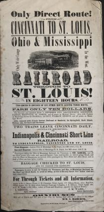 Only Direct Route from Cincinnati to St. Louis. Ohio & Mississippi Only Wide Gauge in the West...