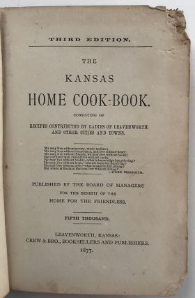 The Kansas Home Cook-Book Consisting of Recipes Contributed by Ladies of Leavenworth and Other...