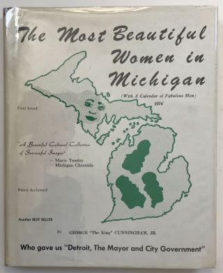 The Most Beautiful Women in Michigan (with a Calendar of Fabulous Men). George Cunningham