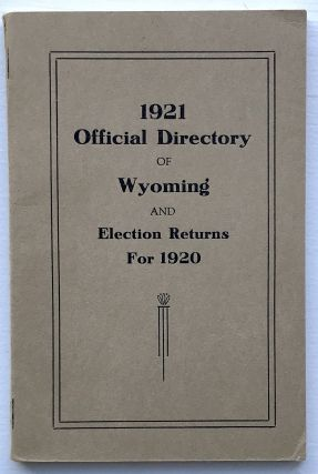 1921 Official Directory of Wyoming and Election Returns for 1920. Wyoming, W. E. Chaplin