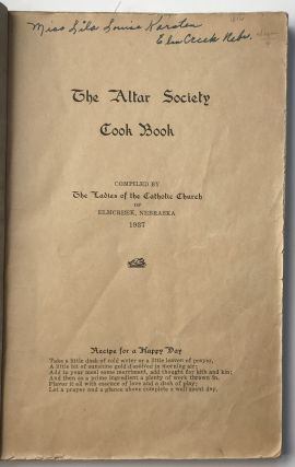 The Altar Society Cook Book. Compiled by the Ladies of the Catholic Church of Elmcreek, Nebraska