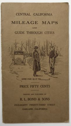 Central California Mileage Maps and Guide Through Cities [cover title]. California, Automobiles