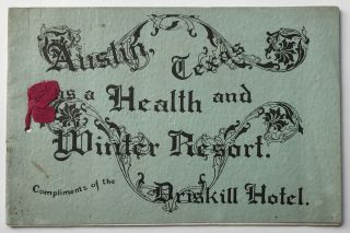 Austin Texas as a Health and Winter Resort. Compliments of the Driskill Hotel [cover title]....