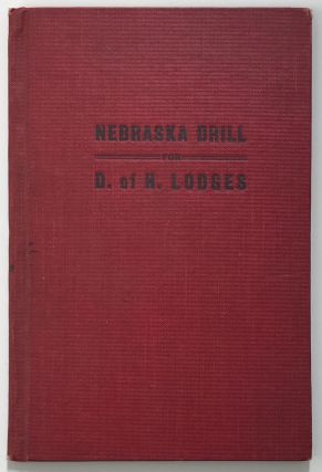 The Nebraska Drill: A System of Floor Work for D. of H. Lodges. Mrs. J. C. Graham