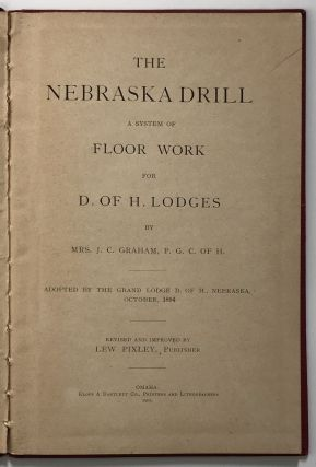 The Nebraska Drill: A System of Floor Work for D. of H. Lodges
