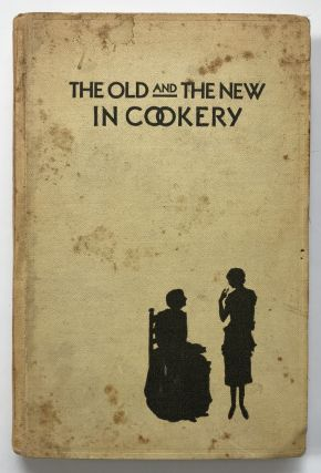 The Old and the New in Cookery. Texas, Cook Books