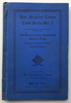 The Times Cook Book -- No. 2. 957 Cooking and Other Recipes by California Women. California, Cook...