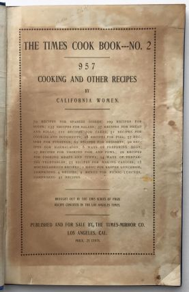 The Times Cook Book -- No. 2. 957 Cooking and Other Recipes by California Women