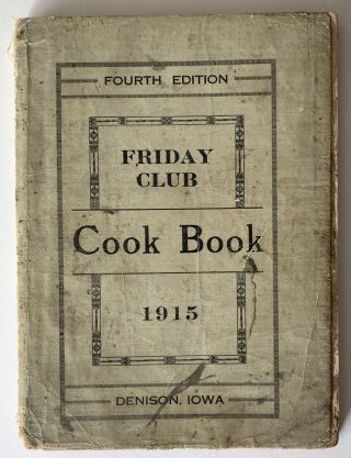 Friday Club Cook Book 1915. Iowa, Cook Books