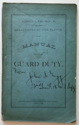 Circular No. 5, of 1888, Department of the Platte. Manual of Guard Duty [cover title]. Nebraska,...