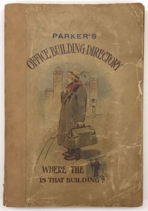 Parker's Los Angeles Office Building Directory 1909. Containing a Complete List of Tenants, Their...