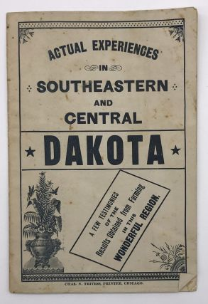 Actual Experiences in Southeastern and Central Dakota [cover title]. Chicago, Northwestern Railway