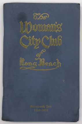 Seventeenth Annual Announcement the Woman's City Club of Long Beach, California. California, Women