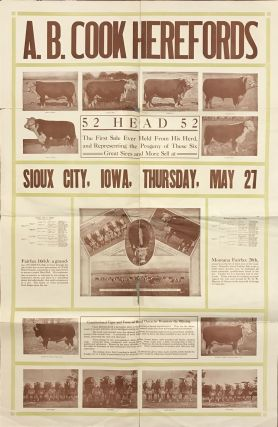 A.B. Cook Herefords 52 Head 52. The First Sale Ever Held from His Herd and Representing the Progeny of These Six Great Sires and More Sell at Sioux City, Iowa, Thursday, May 27th [caption title]