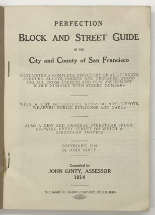 Perfection Block and Street Guide of the City and Country of San Francisco Containing a Complete Directory of All Streets, Avenues, Alleys, Courts and Terraces...