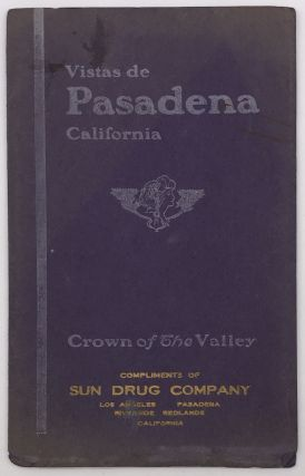 Vistas de Pasadena California Crown of the Valley [cover title]. California