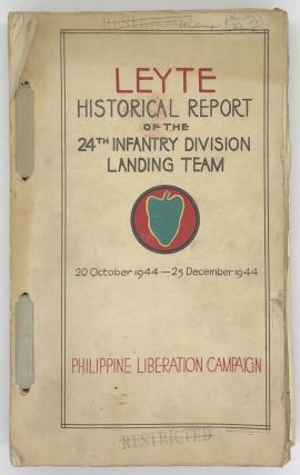Leyte Historical Report of the 24th Infantry Division Landing Team Philippine Liberation Campaign...