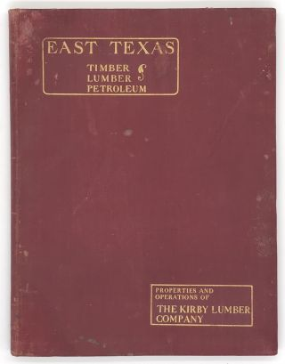 Timber Resources of East Texas: Their Recognition and Development by John H. Kirby, Through the...