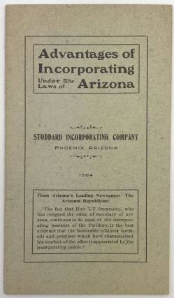 Advantages of Incorporating Under the Laws of Arizona [cover title]. Arizona, Business