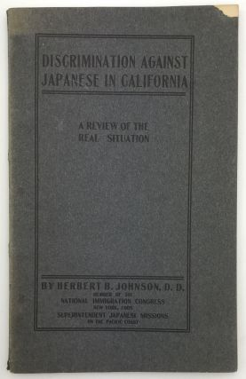 Discrimination Against Japanese in California. A Review of the Real Situation. Herbert B. Johnson