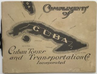 Compliments of Cuban Tours and Transportation Co. Incorporated [cover title]. Cuba, Travel