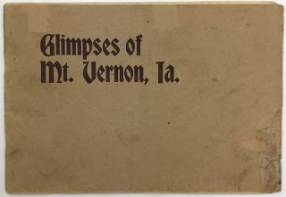 Glimpses of Mt. Vernon, Ia. [cover title]. Iowa