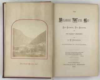 The Delaware Water Gap: Its Scenery, Its Legends, and Its Early History. L. W. Brodhead