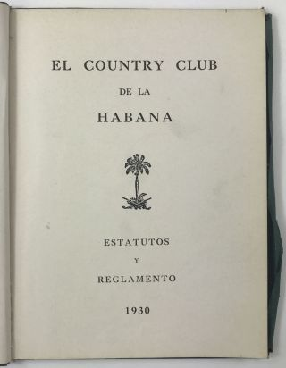 El Country Club de la Habana. Estatutos y Reglamento. Cuba