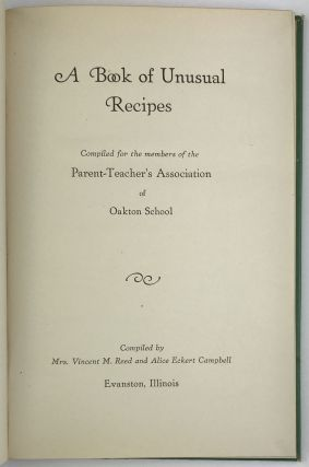 A Book of Unusual Recipes Compiled for the Members of the Parent-Teacher's Association of Oakton School