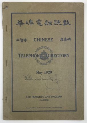 Chinese Telephone Directory. May 1929. San Francisco and Oakland California. Chinese Americana,...