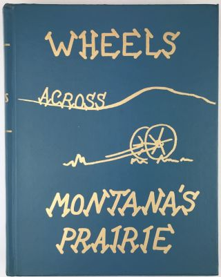 Wheels Across Montana's Prairie [with]: More Wheels Across Montana's Prairie. Montana