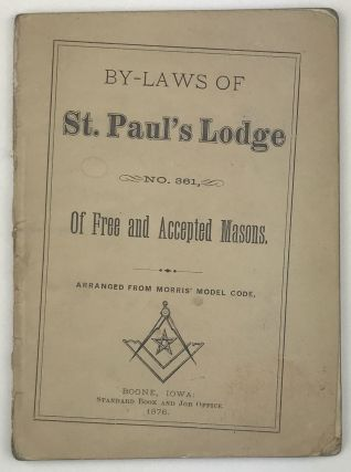 By-Laws of St. Paul's Lodge No. 361, of Free and Accepted Masons. Arranged from Morris' Model...